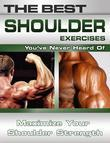 The Best Shoulder Exercises You've Never Heard Of: Maximize Your Shoulder Strength