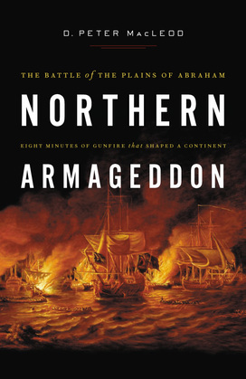 Northern Armageddon: The Battle of the Plains of Abraham
