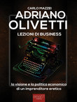Adriano Olivetti. Lezioni di business