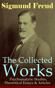 The Collected Works of Sigmund Freud: Psychoanalytic Studies, Theoretical Essays & Articles