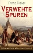 Verwehte Spuren (Historischer Abenteuerroman) - Vollständige Ausgabe