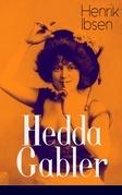 Hedda Gabler (Vollständige deutsche Ausgabe)