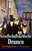Gesellschaftskritische Dramen: Ein Puppenheim + Gespenster (Vollständige deutsche Ausgaben)