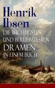 Henrik Ibsen: Die wichtigsten und berühmtesten Dramen in einem Buch (Vollständige deutsche Ausgaben)