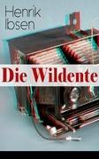 Die Wildente (Vollständige deutsche Ausgabe)
