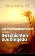 Der Weihnachtswunsch und andere Geschichten aus Dingsda (Vollständige Ausgabe)