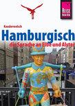 Reise Know-How Sprachführer Hamburgisch - die Sprache an Elbe und Alster: Kauderwelsch-Band 227