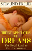 THE INTERPRETATION OF DREAMS - The Royal Road to the Unconscious