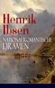 Henrik Ibsen: Nationalromantische Dramen (Vollständige deutsche Ausgaben)