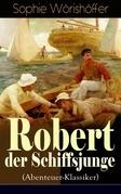 Robert der Schiffsjunge (Abenteuer-Klassiker) - Vollständige Ausgabe