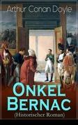 Onkel Bernac (Historischer Roman) - Vollständige deutsche Ausgabe