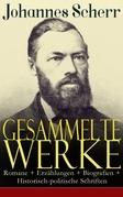 Gesammelte Werke: Romane + Erzählungen + Biografien + Historisch-politische Schriften (Vollständige Ausgaben)