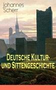 Deutsche Kultur- und Sittengeschichte (Vollständige Ausgabe: Band 1 bis 3)