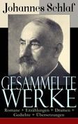 Gesammelte Werke: Romane + Erzählungen + Dramen + Gedichte + Übersetzungen (Über 200 Titel in einem Buch - Vollständige Ausgaben)