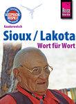 Reise Know-How Kauderwelsch Sioux / Lakota - Wort für Wort: Kauderwelsch-Sprachführer Band 193