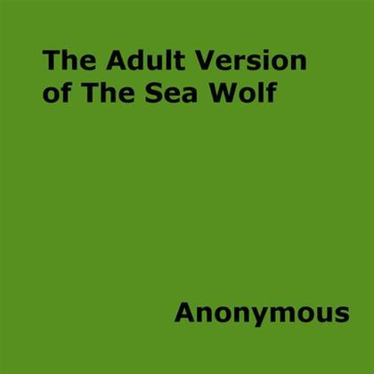 The Adult Version of the Sea Wolf
