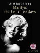 Marilyn, the last three days