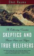Skeptics and True Believers