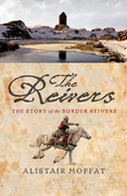 The Reivers: The Story of the Border Reivers