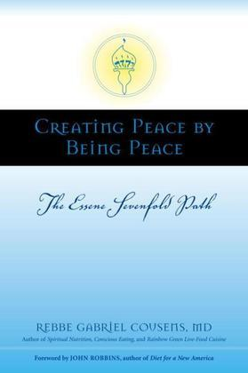 Creating Peace by Being Peace: The Essene Sevenfold Path