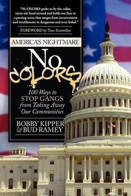 No COLORS: 100 Ways To Stop Gangs From Taking Away Our Communities