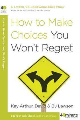How to Make Choices You Won't Regret