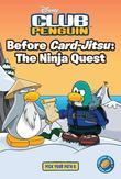 Before Card-Jitsu: The Ninja Quest: The Ninja Quest