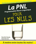 PNL - La Programmation neuro-linguistique Pour les Nuls
