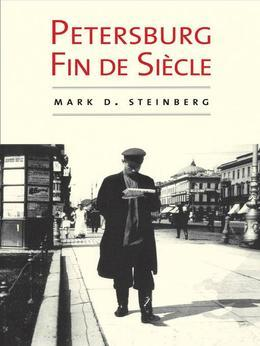 Petersburg Fin de Siècle: The Darkening Landscape of Modern Times, 1905-1917