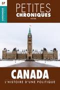 Petites Chroniques #37 : Canada : L'Histoire d'une politique
