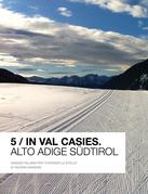 5 / In Val Casies (nuova edizione)