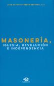 Masonería, Iglesia, Revolución e Independencia