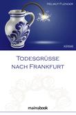 Todesgrüße nach Frankfurt