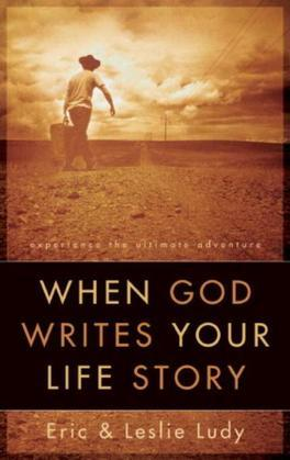 When God Writes Your Life Story: Experience the Ultimate Adventure