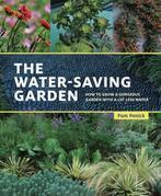 The Water-Saving Garden: How to Grow a Gorgeous Garden with a Lot Less Water
