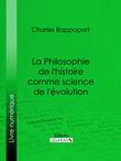 La Philosophie de l'histoire comme science de l'évolution