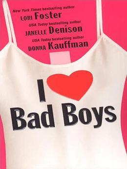 I Love Bad Boys