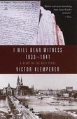 I Will Bear Witness, Volume 1: A Diary of the Nazi Years: 1933-1941