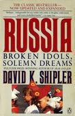 Russia: Broken Idols, Solemn Dreams (Revised Edition)