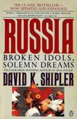 Russia: Broken Idols, Solemn Dreams (Revised Edition)