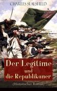 Der Legitime und die Republikaner (Historischer Roman) - Vollständige Ausgabe