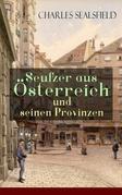Seufzer aus Österreich und seinen Provinzen (Vollständige Ausgabe)