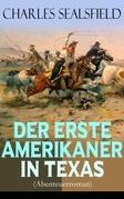 Der erste Amerikaner in Texas (Abenteuerroman)