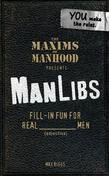 The Maxims of Manhood Presents: ManLibs
