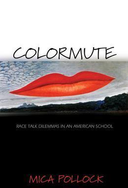 Colormute: Race Talk Dilemmas in an American School