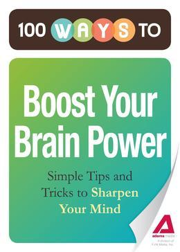 100 Ways to Boost Your Brain Power