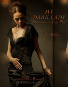 My Dark Lady: Shakespeare's Lost Play