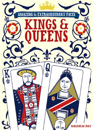 Amazing & Extraordinary Facts - Kings & Queens