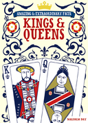 Amazing &amp; Extraordinary Facts About Kings &amp; Queens