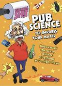 Essential Shit - Pub Science to Impress Your Mates